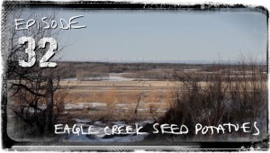 Episode 32 - Eagle Creek Seed Potatoes